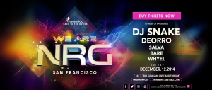 We Are NRG: DJ Snake, Deorro, Salva & Bare
